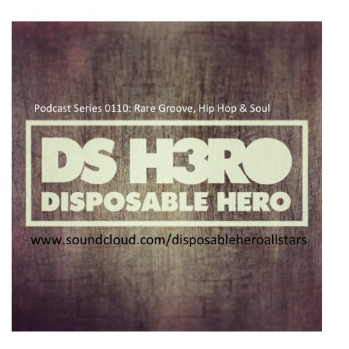 Disposable Hero Podcast 0110 - Crate Diggers