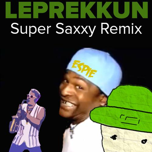 Leprekkun (Super Saxxy Remix)