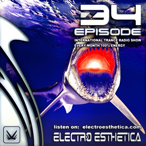 Electro Esthetica - Trance Show  EPISODE - 034