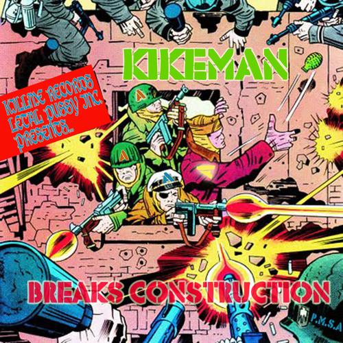 KIKEMAN-Breaks construction