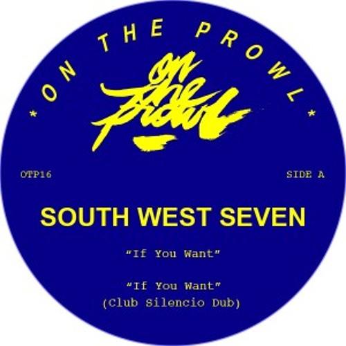SOUTH WEST SEVEN | IF YOU WANT | CLUB SILENCIO DUB