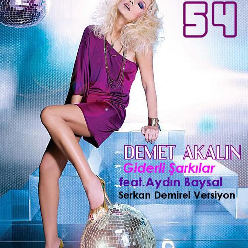 Demet Akalın feat. Aydın Baysal - Giderli Şarkılar (Serkan Demirel Versiyon)