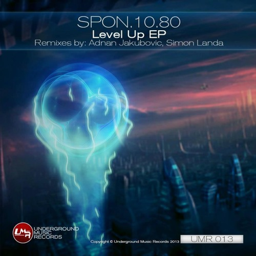 SPON.10.80 - ' LEVEL UP ' (Original Mix) •  OUT NOW on Underground Music Records!