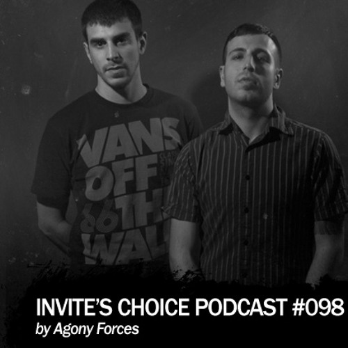 Invite's Choice Podcast 098 - Agony Forces