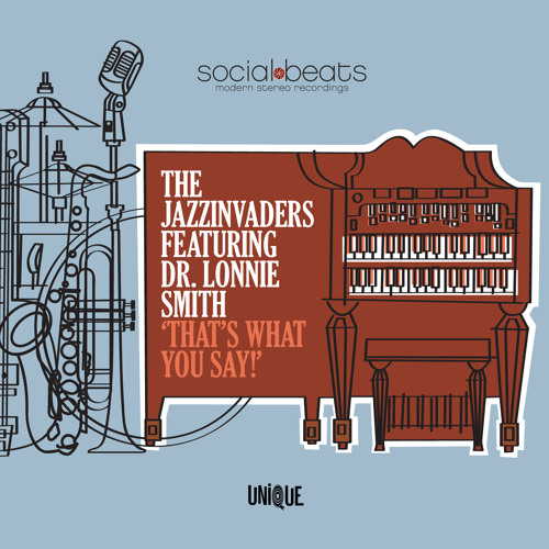 Album Sampler Jazzinvaders ft Dr Lonnie Smith - That's What You Say!