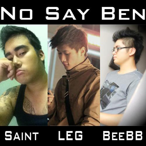 LEG ft. Saint - NO SAY BEN (BeeBB Remix)