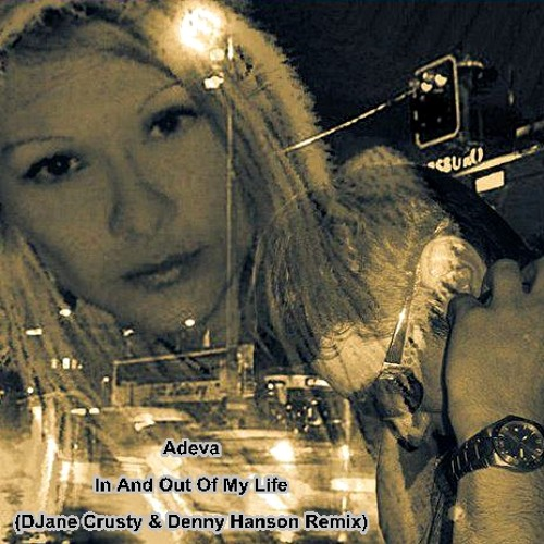 Adeva - In and Out of my Life (DJane Crusty & Denny Hanson Remix)