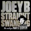 Download Joey B - Straight Swangin 3 Mp3