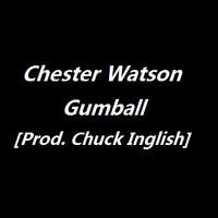 Chester Watson - Gumball