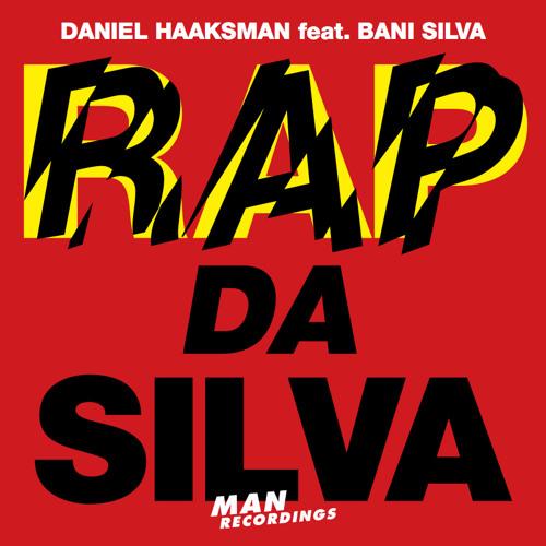 Daniel Haaksman - Rap Da Silva EP (Man 058)