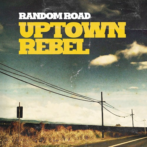 06-Uptown Rebel(Random Road)-Random Road part.1