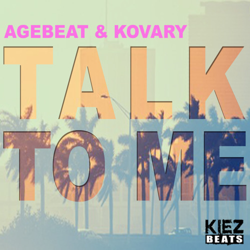 Agebeat & Kovary - Talk To Me (Radio Edit) out 18th March!!