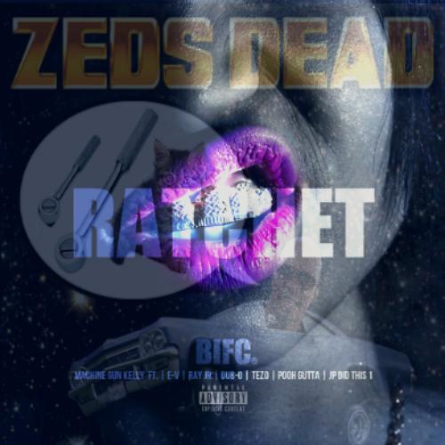 MASHUP   Zeds Dead vs Machine Gun Kelly, Ray Jr, Tezo, Dub-O, & Pooh Gutta - Ratchet (KosherKuts Blend)