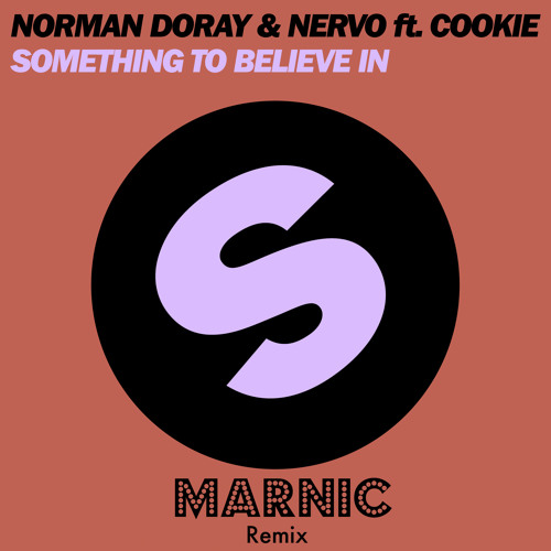 Norman Doray & Nervo feat. Cookie - Something To Believe In (Marnic Remix) [FREE DOWNLOAD]