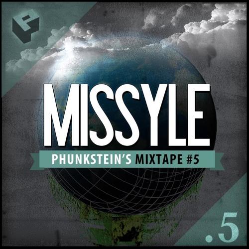 Exclusive Mixtape for Phunkstein's Family # 5 MISSYLE