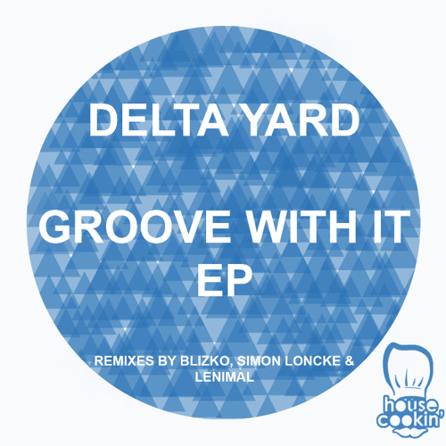 Delta Yard - Groove With It EP - 03/04/2013