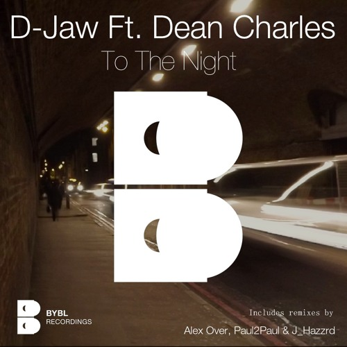 D-Jaw Ft. Dean Charles - To The Night (Original Mix) [BYBL Recordings]