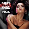 Inna feat Shermanology - Party Never Ends (Party Never Ends)