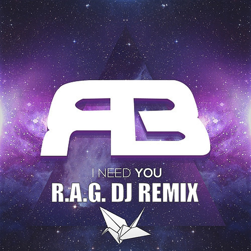 Rameses B - I Need You (R.A.G. DJ Remix)