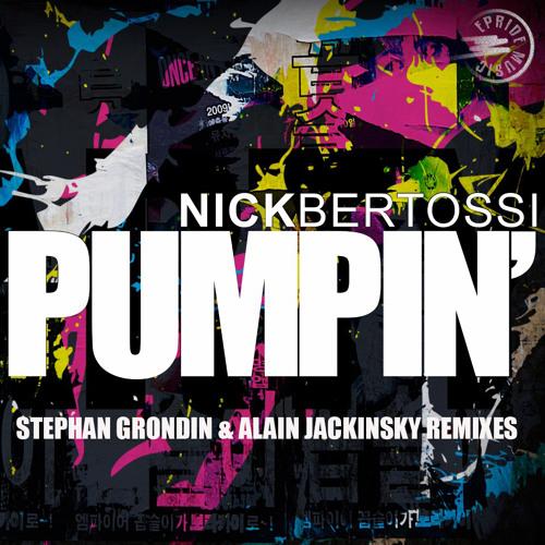 Nick Bertossi - Pumpin (Stephan Grondin & Alain Jackinsky Remix)