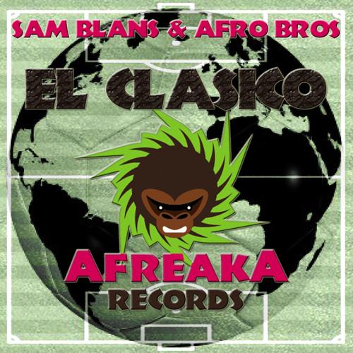 BLANS & AFRO BROS - EL CLASICO *PREVIEW