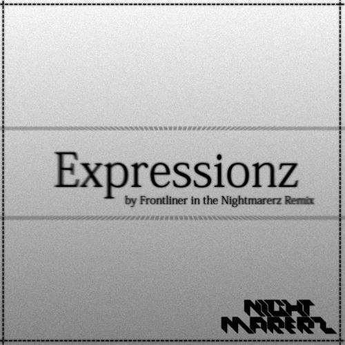 Expressionz [Nightmarerz Remix]
