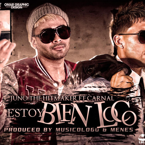 JUNO FT CARNAL- BIEN LOCO RMX  CARLITOS MEXX.mp3