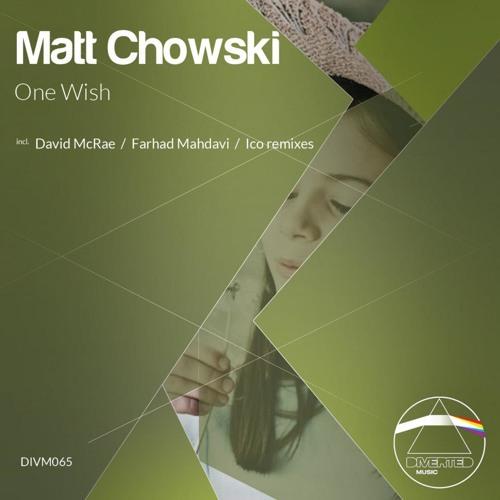 Matt Chowski - One Wish (Farhad Mahdavi Remix)