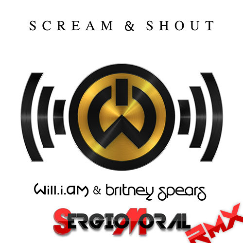 Will.i.am Ft. Britney Spears - Scream & Shout (Sergio Moral RMX)