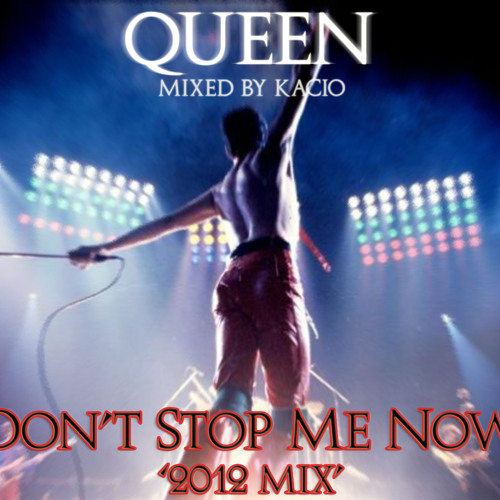 Queen REMIX don't stop me now