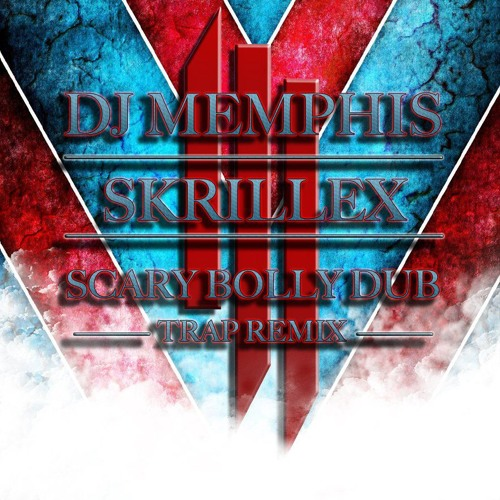 Skrillex - Scary Bolly Dub (Memphis Trap Remix)  [DOWNLOAD] See Description Below