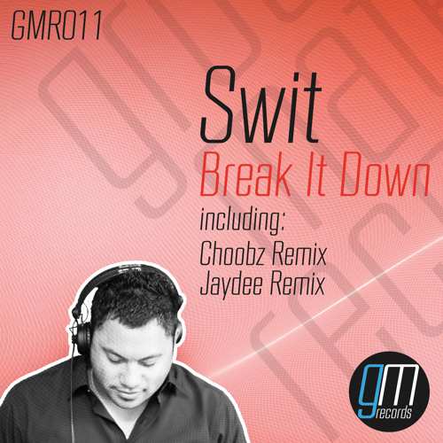 Swit - Break It Down (Jaydee Remix) [Groovemate Records] OUT NOW ON BEATPORT!!