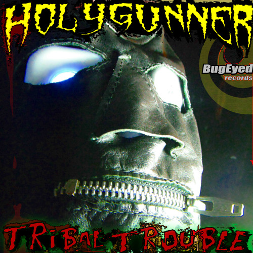 Holygunner - Tribal Trouble (Preview) via Bugeyed Records