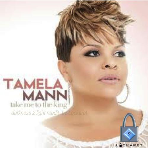 Take Me to the King (Darkness 2 Light Re-edit by Lockaret) - Tamela Mann
