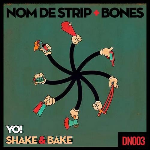 Bones and Nom De Strip- Shake and Bake (Original Mix)