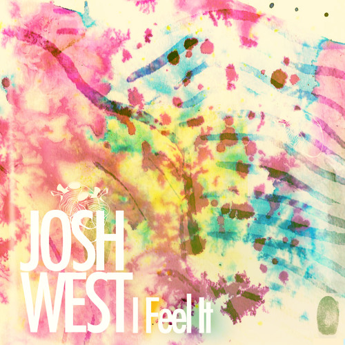 JOSH|WEST - I Feel It