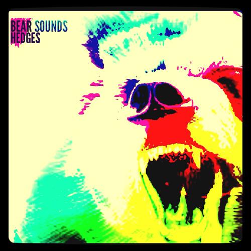 Bear Sounds - Hedges
