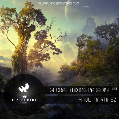 Global Mixing Paradise Episode001 - Paul Martinez