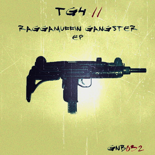TG4 - Raggamuffin Gangster EP - Out Now