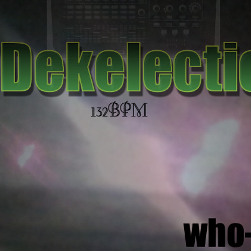 who-ze - Dekelectic (2013) [HQ] [FREE MP3 DOWNLOAD!]