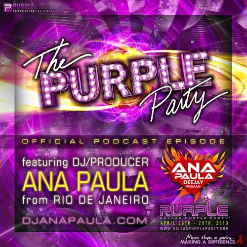 DJ ANA PAULA PRESENTS-THE PURPLE PARTY PODCAST