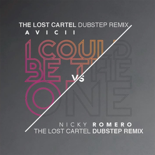 Avicii vs Nicky Romero - I Could Be The One (Lost Cartel Dubstep Remix)