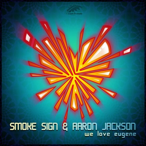 Smoke Sign & Aaron Jackson - We Love Eugene EP (OUT NOW ON BEATPORT!!)