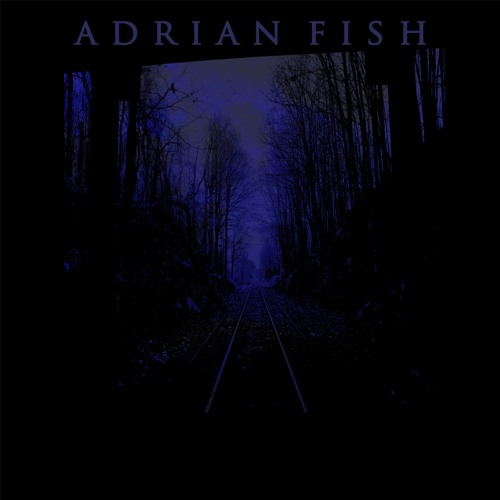 9. Adrian Fish - Something Maybe Stirring