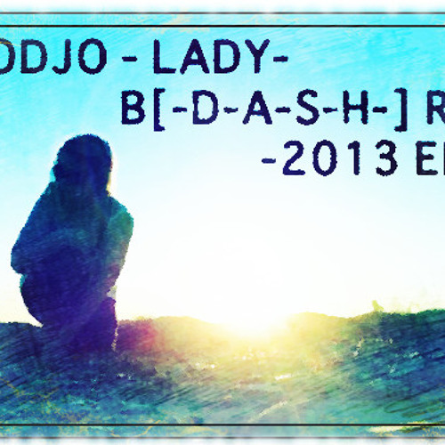 Modjo - Lady (BdashRay 2013 Edit)