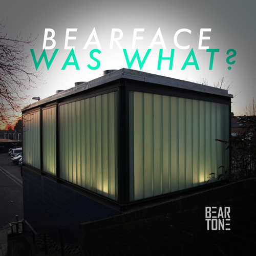 Was What? - Bearface