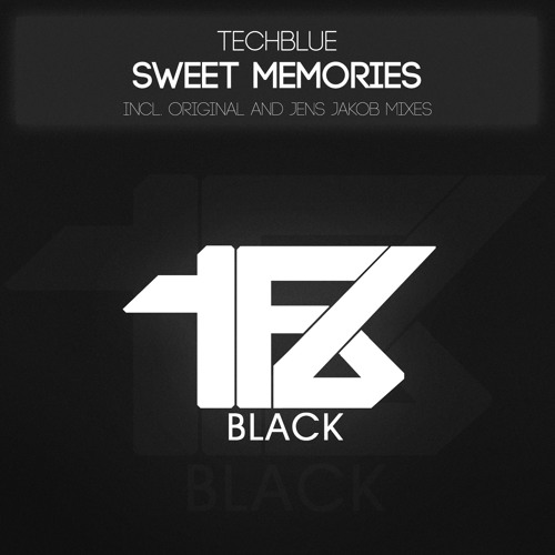 Techblue - Sweet Memories (Original Mix) on Promo!! 22/03/2013 all stores!!