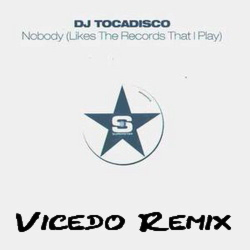Tocadisco - Nobody Likes The Records That I Play (Vicedo Remix) [FREE DOWNLOAD]