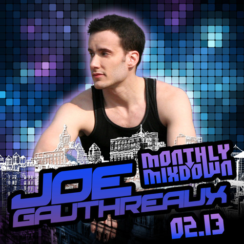 Joe Gauthreaux's Monthly Mixdown - 02.13