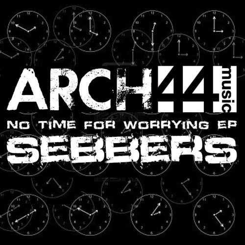 A44M006: Sebbers - No Time For Worrying EP [Arch44 Music 25/03/13]